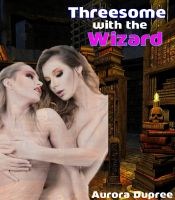 Cover for 'Threesome with the Wizard'