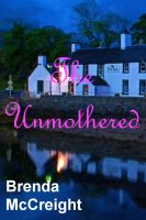 Cover for 'The Unmothered'