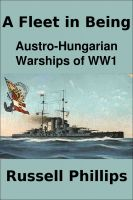 Cover for 'A Fleet in Being: Austro-Hungarian Warships of WW1'