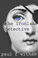 Cover for 'The Ironlane Detective'
