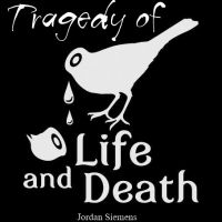 Cover for 'Tragedy of Life & Death'