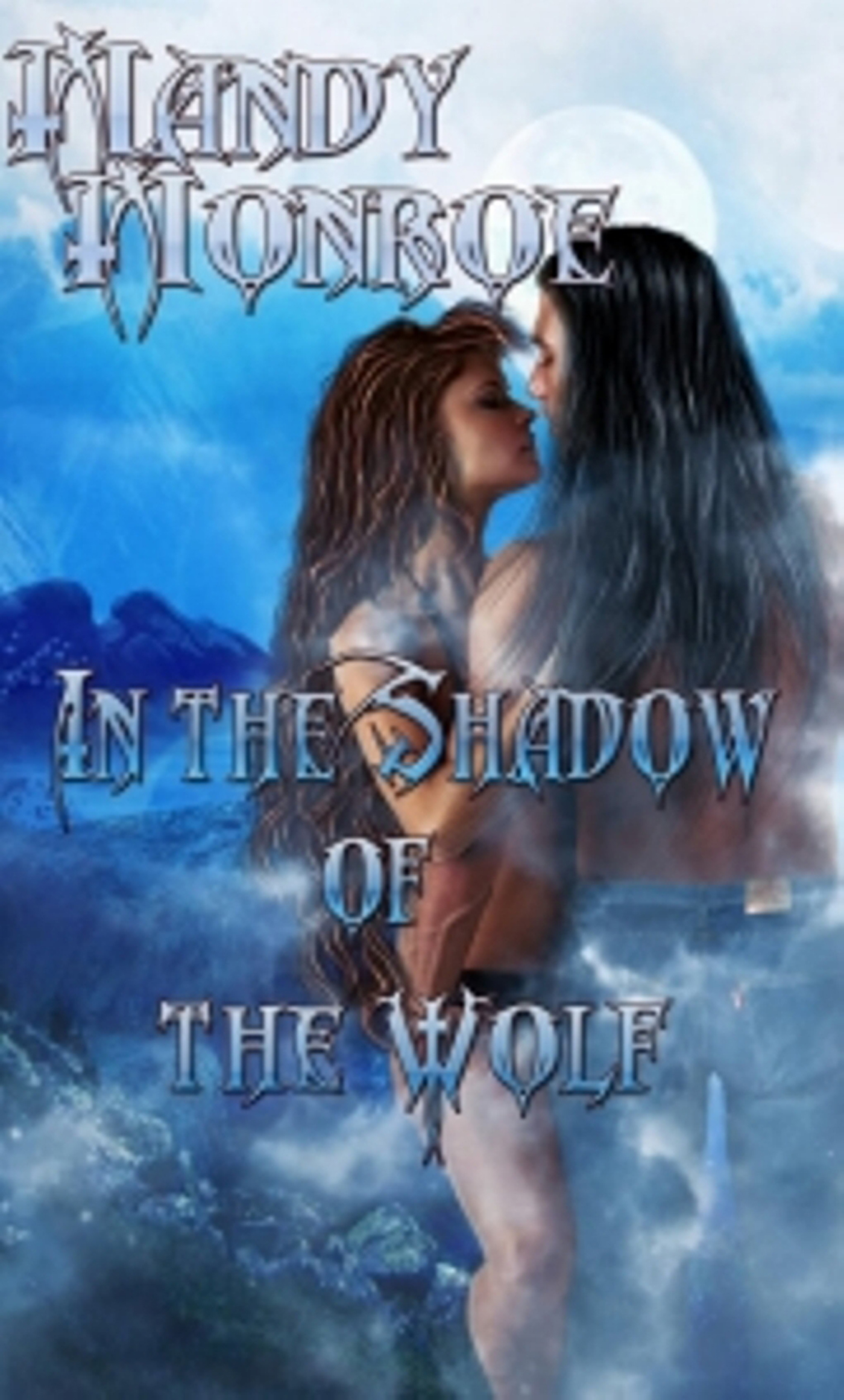 Mandy Monroe - In the Shadow of the Wolf; Brotherhood of the Wolf