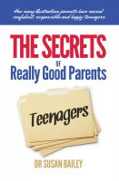 Cover for 'The Secrets of Really Good Parents of Teenagers'