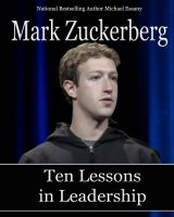 Cover for 'Mark Zuckerberg: Ten Lessons in Leadership'