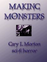 Cover for 'Making Monsters (sci-fi horror tales)'