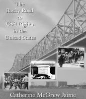 Cover for 'The Rocky Road to Civil Rights in the United States'
