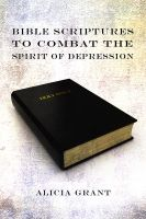 Cover for 'Bible Scriptures To Combat The Spirit Of Depression'
