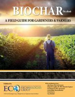 Cover for 'Biochar: A Field Guide for Gardeners and Farmers'