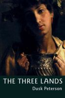 Cover for 'The Three Lands: an omnibus of fantasy novels set in the Great Peninsula'