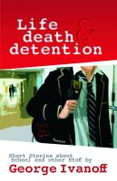 Cover for 'Life, Death and Detention'