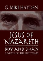 Cover for 'Jesus of Nazareth, Boy and Man: A Novel of the Lost Years'