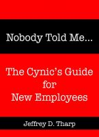 Cover for 'Nobody Told Me… The Cynic's Guide for New Employees'