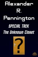 Cover for 'Special Trek:  The Unknown Closet'