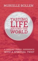 Cover for 'Tasting Life Around The World'