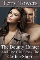 Terry  Towers - The Bounty Hunter And The Girl From The Coffee Shop