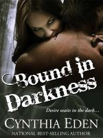 Cover for 'Bound In Darkness (A Vampire/Werewolf Romance)'