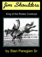 Cover for 'Jim Shoulders: King of the Rodeo Cowboys'