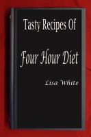 Cover for 'Tasty Recipes of Four Hour Diet'