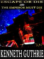 Cover for 'Escape or Die and The Emperor Must Die (Combined Edition)'