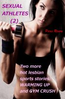 Cover for 'Sexual Athletes 2: Two more hot lesbian sports stories, 'Warming Up' and 'Gym Crush''