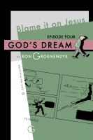 Cover for 'Blame it on Jesus, episode 4 - God's Dream'