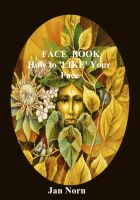 Cover for 'FACE BOOK. How to LIKE Your Face'