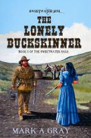 Cover for 'The Lonely Buckskinner-Book 3 in the Sweetwater Saga'