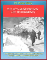 Cover for 'U.S. Marines History: The 1st Marine Division and Its Regiments, 5th Marines, 7th Marines, 11th Marines, Guadalcanal, Lineage, Honors and Commanding Officers'