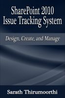 Cover for 'SharePoint 2010 Issue Tracking System Design, Create, and Manage'
