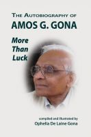 Cover for 'The Autobiography of Amos G. Gona: More Than Luck'