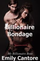 Cover for 'Billionaire Bondage: My Billionaire Boss, Part 3 (A BDSM Erotic Romance)'