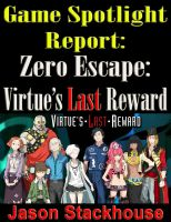 Cover for 'Game Spotlight Report: Zero Escape: Virtue's Last Reward'