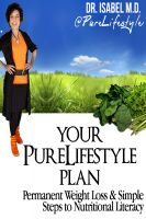 Cover for 'Your PureLifestyle Plan    ...  Permanent Weight Loss & Simple Steps To Nutritional Literacy'