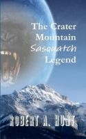Cover for 'The Crater Mountain Sasquatch Legend'