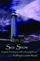 Cover for 'Sea Snow: the gentle haunting of a 19th century lighthouse'