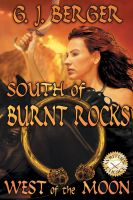 Cover for 'South of Burnt Rocks West of the Moon'
