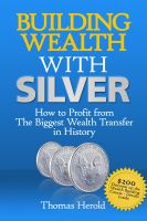 Cover for 'Building Wealth with Silver - How to Profit From The Biggest Wealth Transfer in History'