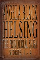 Cover for 'HELSING: The Primordial Saga - Stories 1 - 4 (Hunter Explorer Loner Supernatural Inquisitor Nomad Guardian)'