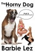 The Horny Dog - Part 3: The Mother and the Daughter (Bestiality from a Dog's Perspective) by Barbie Lez
