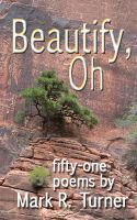 Cover for 'Beautify, Oh : fifty-one poems'