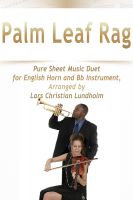 Cover for 'Palm Leaf Rag Pure Sheet Music Duet for English Horn and Bb Instrument, Arranged by Lars Christian Lundholm'