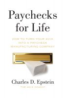 Cover for 'Paychecks for Life: How to Turn Your 401(k) into a Paycheck Manufacturing Company'