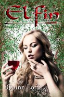 Quinn Loftis - Elfin, Book 1 The Elfin Series