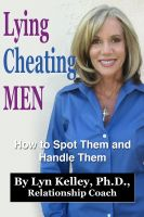 Cover for 'Lying, Cheating Men: How to Spot Them and Handle Them'