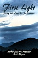 Cover for 'First Light: Poetry & Prose for Performance'
