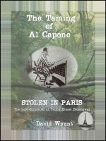 Cover for 'STOLEN IN PARIS: The Lost Chronicles of Young Ernest Hemingway: The Taming of Al Capone'