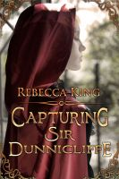 Cover for 'Capturing Sir Dunnicliffe'