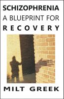 Cover for 'Schizophrenia: A Blueprint for Recovery'
