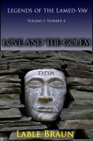 Cover for 'Legends of the Lamed-Vav Volume 1, Number 4: Love and the Golem'