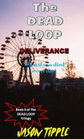 Cover for 'The Dead Loop 3: Deliverance'